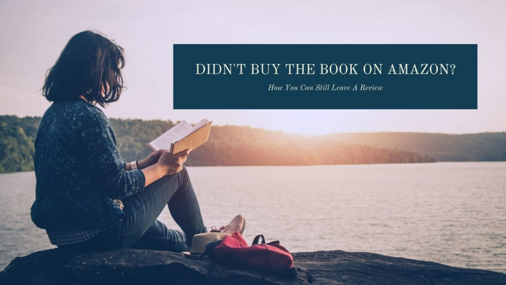 A woman sits on a rocky ledge in front of a lake at sunset, reading a book. The caption says: Didn't buy the book on amazon? How you can still leave a review.