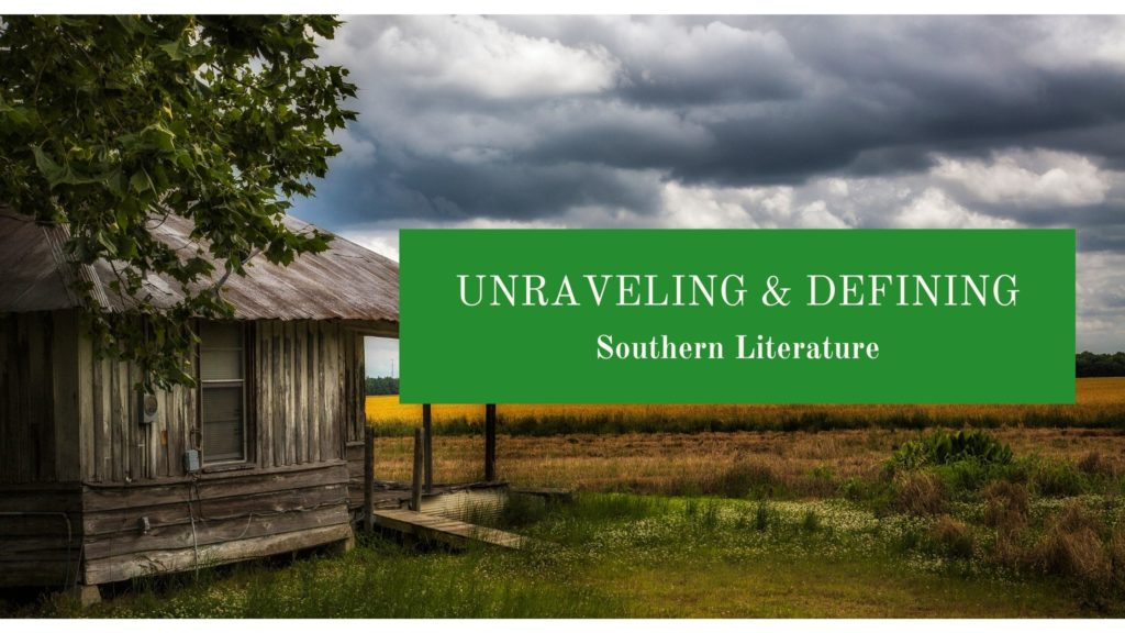 A weather-beaten sharecropper shack sits underneath storm clouds next to a field of wheat. The caption reads: Unraveling and Defining Southern Literature.